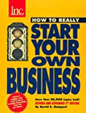 David E. Gumpert Inc. Magazine Presents How to Really Start Your Own Business: A Step-by-Step Guide Featuring Insights and Advice from the Founders of Crate & Barrel, ... Pizza Hut, Silicon Technology, Esprit Miami