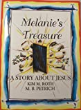 Melanie's Treasure, a Story About Jesus