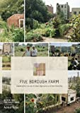 img - for Five Borough Farm: Seeding the Future of Urban Agriculture in New York City book / textbook / text book