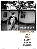 Driftless: Photographs from Iowa (Center for Documentary Studies/Honickman First Book Prize in Photography)