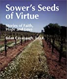 Sower's Seeds of Virtue: Stories of Faith, Hope, and Love (Spiritual Samplers)