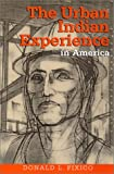 The Urban Indian Experience in America