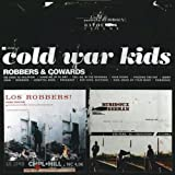 Robbers & Cowards - Cold War Kids