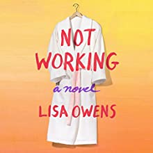 Not Working: A Novel Audiobook by Lisa Owens Narrated by Tuppence Middleton