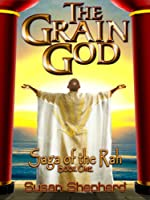 The Grain God (Saga Of The Rah Series)