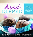 Hand-Dipped: The Art of Creating Chocolates and Confections at Home