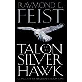 Talon of the Silver Hawk (Conclave of Shadows, Book 1)by Raymond E. Feist