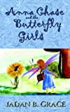 img - for Anna Chase and the Butterfly Girls book / textbook / text book