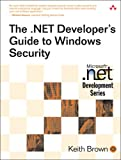 The .NET Developer's Guide to Windows Security (0321228359) by Brown, Keith