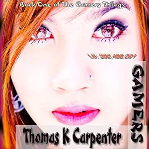 Gamers: The Gamers Trilogy, Book 1 | [Thomas K. Carpenter]