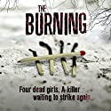 The Burning (       UNABRIDGED) by Jane Casey Narrated by Caroline Lennon, Penelope Rawlins, Paul Thornley