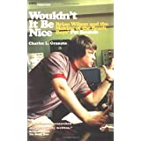 "Wouldn't it be Nice: Brian Wilson and the Making of the ""Beach Boys""' 'Pet Sounds' (Vinyl Frontier)by Charles L. Granata"