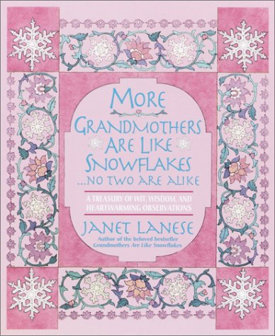 More Grandmothers Are Like Snowflakes...No Two Are Alike: A Treasury of Wit, Wisdom, and Heartwarming Observations