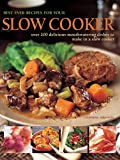 img - for Best Ever Recipes for Your Slow Cooker: Over 200 Delicious Mouthwatering Dishes To Make In A Slow Cooker book / textbook / text book