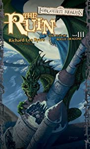 The Ruin (Forgotten Realms: Year of Rogue Dragons, Book 3) by Richard Lee Byers