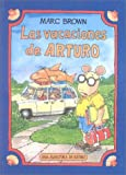 Las vacaciones de Arturo / Arthur's Family Vacation (Una Aventura De Arturo / An Arthur Adventure) (Spanish Edition) (0606173765) by Brown, Marc Tolon