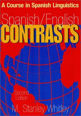 Spanish English Contrasts Second Edition Spanish English Contrasts A Course in Spanish Linguistics Spanish Edition