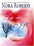 NORA ROBERTS THE GIFT (Mira Hardbacks)