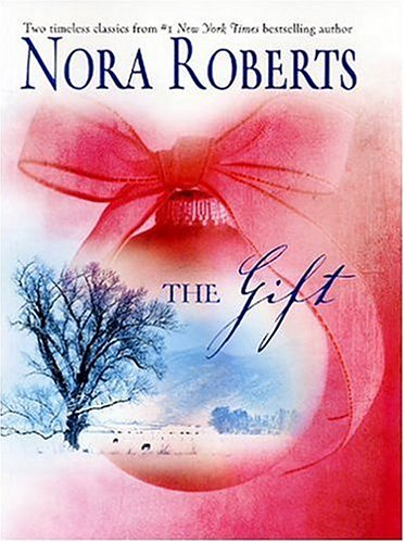 The Gift: Home for Christmas / All I Want for Christmas, Roberts, Nora