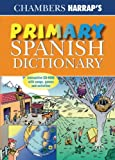 Chambers Harrap's Primary Spanish Dictionary