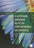 img - for Alteridade Amerindia na Ficcao Contemporanea das Americas book / textbook / text book