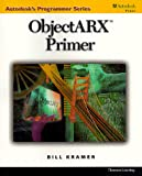 img - for ObjectARX Primer (Autodesk's Programmer) book / textbook / text book