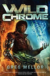 Wild Chrome by Greg Mellor and Damien Broderick