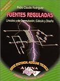 Fuentes Reguladas, Lineales y de Conmutacion, Calculo y Diseno (Spanish Edition)