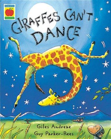 Giraffes Can't Dance (Orchard Picturebooks)
