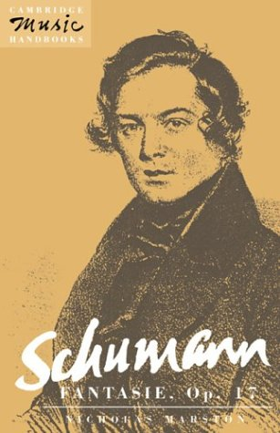 Schumann: Fantasie, Op. 17 Paperback (Cambridge Music Handbooks)