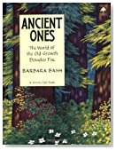 Ancient Ones:  The World of the Old-Growth Douglas Fir