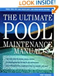 The Ultimate Pool Maintenance Manual:...