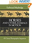 Horses and Other Animals in Motion: 4...