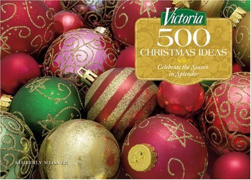 Victoria 500 Christmas Ideas: Celebrate the Season in Splendor