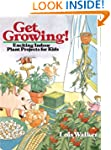 Get Growing!: Exciting Indoor Plant P...