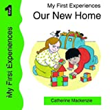 MACKENZIE CATHERINE OUR NEW HOME (My First Experiences)