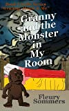 Granny and the Monster in My Room (Granny, Magic and Me Book 1)