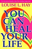 Cover of You Can Heal Your Life by Louise L. Hay 0937611018