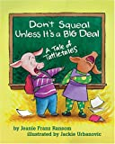 img - for Don't Squeal Unless It's a Big Deal: A Tale of Tattletales book / textbook / text book