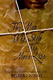 The Man Who Stole the Mona Lisa (0312169167) by Robert Noah