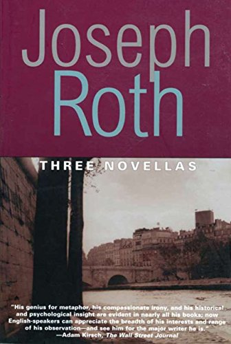 Joseph Roth - Three Novellas: THE LEGEND OF THE HOLY DRINKER, FALLMERAYER THE STATIONMASTER AND THE BUST OF TH (Works of Joseph Roth)