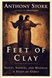FEET OF CLAY : Saints, Sinners, and Madmen: A Study of Gurus