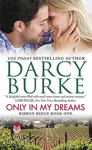 Only In My Dreams: Ribbon Ridge Book One PDF