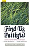 Find Us Faithful: 22 Arrangements for Male Voices -- 11 Two-Part and 11 Four-Part Arrangements (0834191628) by Joseph Linn