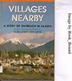 img - for Villages nearby: A story of outreach in Alaska book / textbook / text book