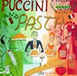 Puccini And Pasta A Romantic