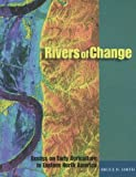 Rivers of Change: Essays on Early Agriculture in Eastern North America (0817353488) by Smith, Bruce D.