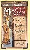 The Magic Books (Fur Magic; Steel Magic; Octagon Magic)