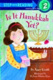 img - for Is it Hanukkah, Yet? (Step-Into-Reading, Step 2) book / textbook / text book