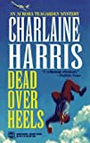 Dead Over Heels (Aurora Teagarden Mysteries, Book 5) (0373262604) by Charlaine Harris